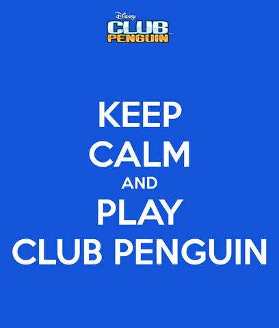 File:Keep Calm and Play Club Penguin.png
