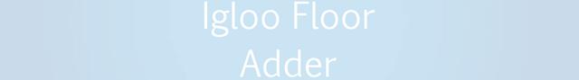File:Igloo Floor Adder.png