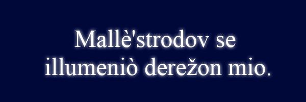 File:Mallè'strodov se illumeniò derežon mio..png