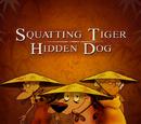 Squatting Tiger, Hidden Dog