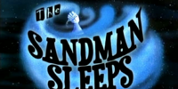 The Sandman Sleeps