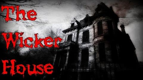 """""""The Wicker House"""" Creepypasta"""