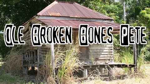 """""""Ole' Broken Bones Pete"""""""