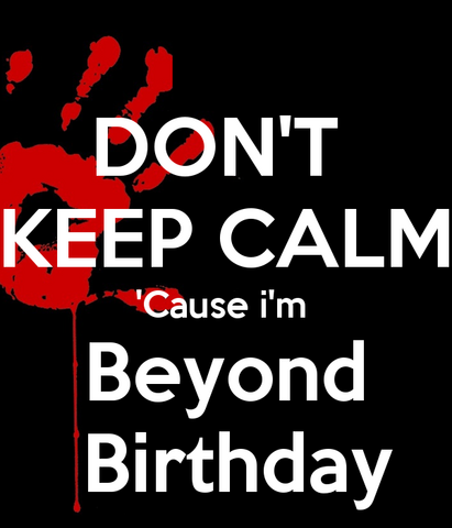 File:Don-t-keep-calm-cause-i-m-beyond-birthday-2.png