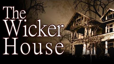 """The Wicker House"" by Shadowswimmer77 - Creepypasta"