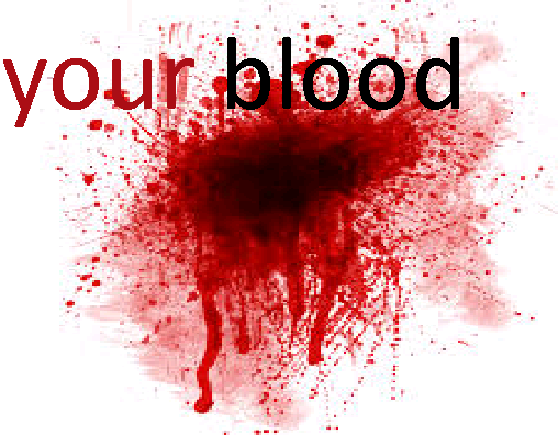 File:Your blood.png