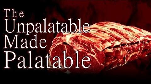 The Unpalatable Made Palatable