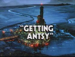 Getting Antsy