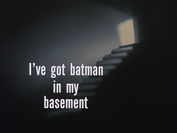 I've Got Batman in My Basement-Title Card