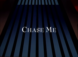 Chase Me-Title card
