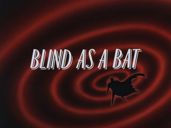 Image result for batman the animated series blind as a bat