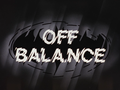 Off Balance-Title Card.png