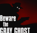 Beware the Gray Ghost