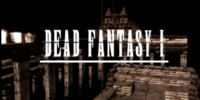 Dead Fantasy I
