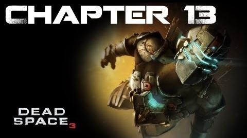 Dead Space 3, Chapter 13 Reach For The Sky (No commentary)