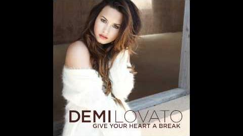 Demi Lovato - Give Your Heart a Break (Audio Only)