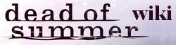 Dead of Summer Wiki