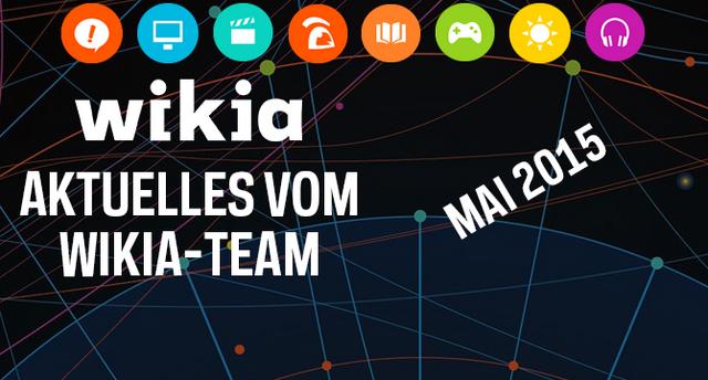 Datei:Aktuelles-vom-Wikia-Team-Mai-2015.png