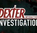 Dexter Interactive Investigation