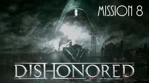 Dishonored, Mission 8 The Loyalists (No commentary)
