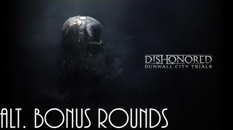 Dishonored Trials of Dunwall, Alt. Bonus Rounds (No commentary)