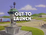 Out to Launch title card