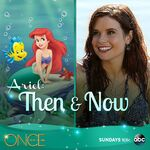 Once Upon a Time - Ariel - Then and Now