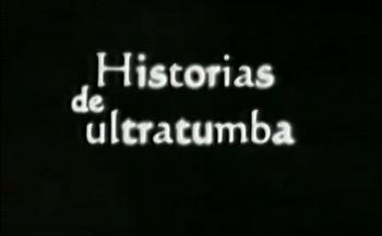 Historias de ultratumba doblaje wiki fandom powered by for Cuentos de ultratumba