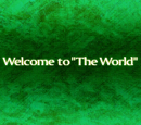 "Welcome to ""The World"""