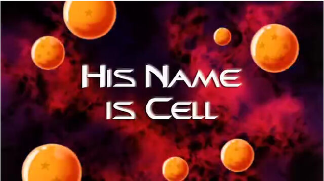 File:His Name is Cell.jpg