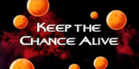 Keep the Chance Alive