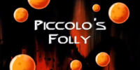 Piccolo's Folly