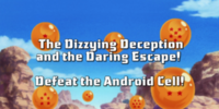 The Dizzying Deception and the Daring Escape! Defeat the Android Cell!