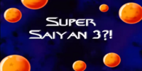 Super Saiyan 3?!