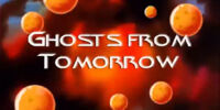 Ghosts from Tomorrow