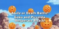 A Life or Death Battle! Goku and Piccolo's Desperate Attack!