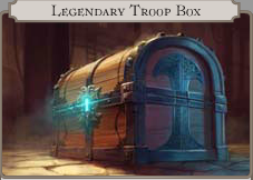 Legendary Troop Box