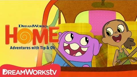 Opening Theme DreamWorks Home Adventures With Tip & Oh