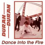 Dance Into The Fire duran duran bootleg wikipedia
