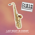 Last Night In Durant duran duran wikipedia discogs bootleg collection