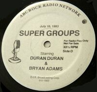 SUPERGROUPS Duran Duran & Bryan Adams RADIO SHOW 3 LP SET July 16,1983 album wikipedia 1