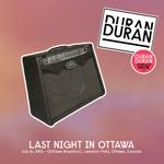 Last Night In Ottawa wikipedia bootleg duran duran discogs