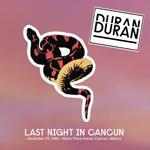 Last Night In Cancun wikipedia duran duran band com discogs