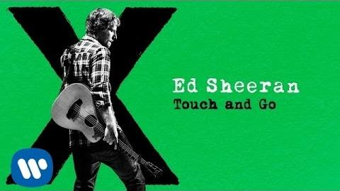 Ed Sheeran - Touch and Go Audio