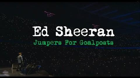Ed Sheeran - Jumpers For Goalposts Official Trailer