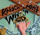 Knock Knock Who's Ed?