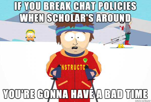 File:If you break chat policies when Scholar's around, you're gonna have a bad time..png