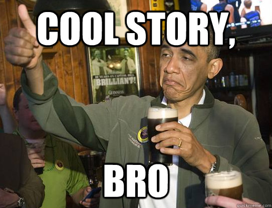 Cool Story Bro, Obama