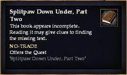 Splitpaw Down Under, Part Two (Quest Starter)