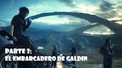 Final Fantasy XV El embarcadero de Galdin Gameplay español Parte 2 - SIN COMENTARIOS